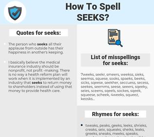 seeks, spellcheck seeks, how to spell seeks, how do you spell seeks, correct spelling for seeks