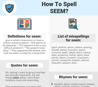 seem, spellcheck seem, how to spell seem, how do you spell seem, correct spelling for seem