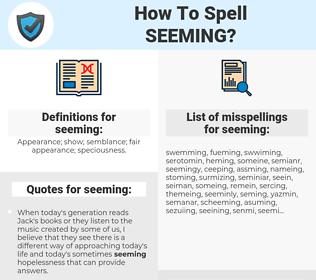 seeming, spellcheck seeming, how to spell seeming, how do you spell seeming, correct spelling for seeming