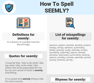 seemly, spellcheck seemly, how to spell seemly, how do you spell seemly, correct spelling for seemly
