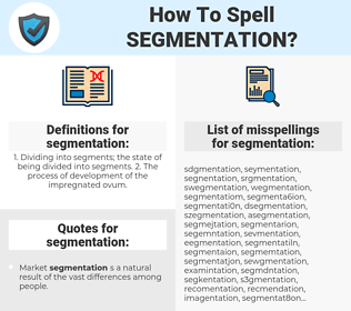 segmentation, spellcheck segmentation, how to spell segmentation, how do you spell segmentation, correct spelling for segmentation
