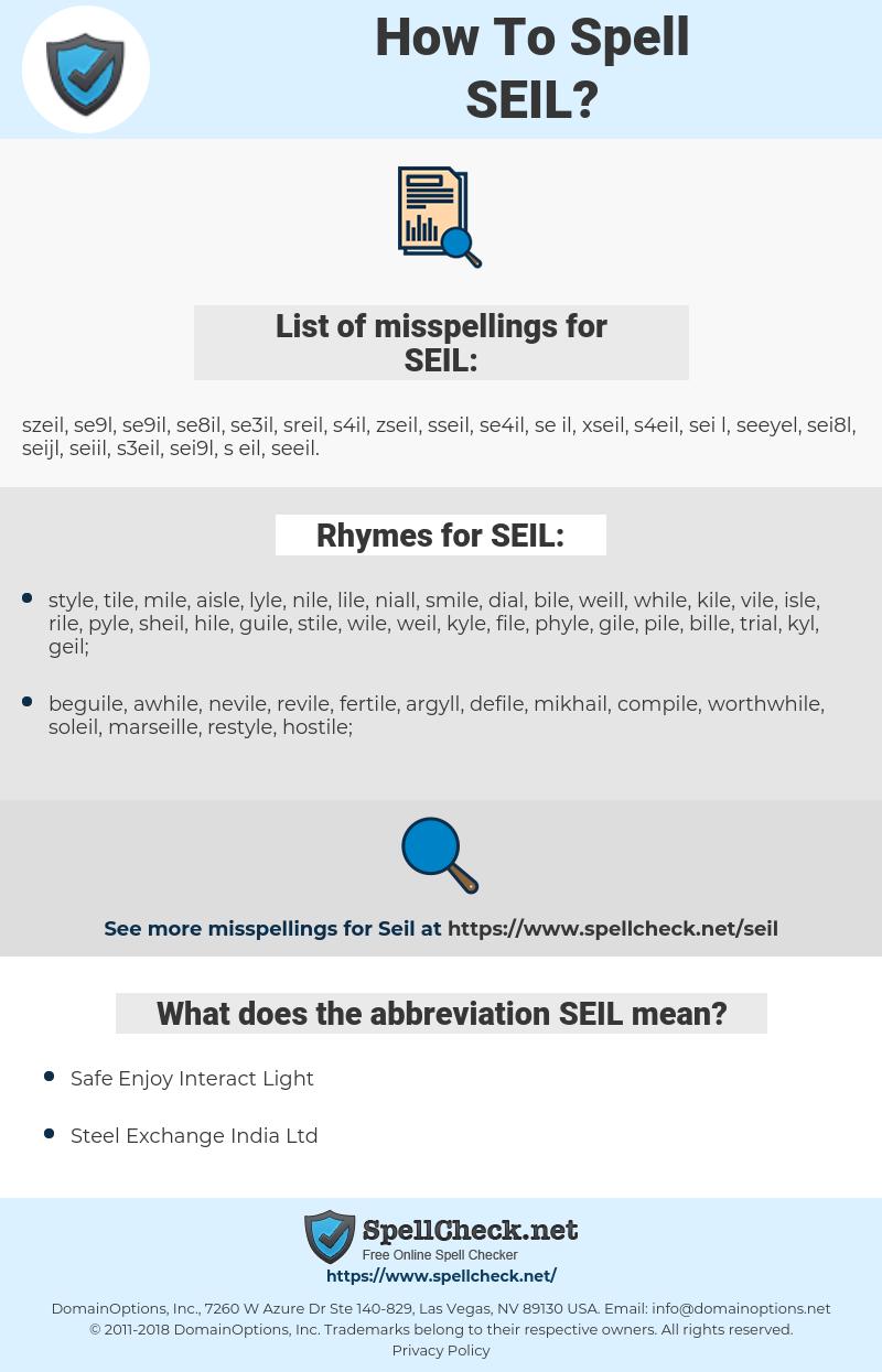 SEIL, spellcheck SEIL, how to spell SEIL, how do you spell SEIL, correct spelling for SEIL