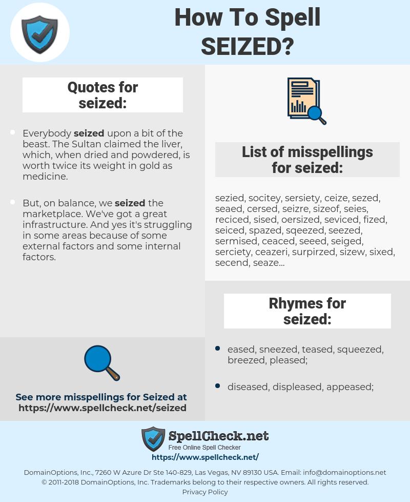 seized, spellcheck seized, how to spell seized, how do you spell seized, correct spelling for seized