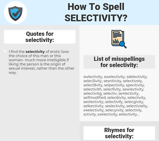 selectivity, spellcheck selectivity, how to spell selectivity, how do you spell selectivity, correct spelling for selectivity