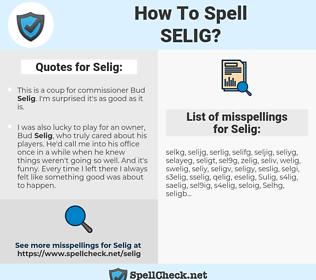 Selig, spellcheck Selig, how to spell Selig, how do you spell Selig, correct spelling for Selig
