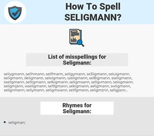 Seligmann, spellcheck Seligmann, how to spell Seligmann, how do you spell Seligmann, correct spelling for Seligmann