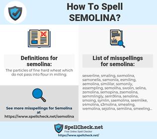 semolina, spellcheck semolina, how to spell semolina, how do you spell semolina, correct spelling for semolina