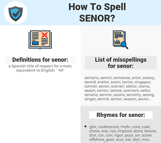 senor, spellcheck senor, how to spell senor, how do you spell senor, correct spelling for senor