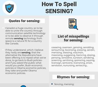 sensing, spellcheck sensing, how to spell sensing, how do you spell sensing, correct spelling for sensing
