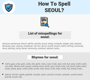 seoul, spellcheck seoul, how to spell seoul, how do you spell seoul, correct spelling for seoul