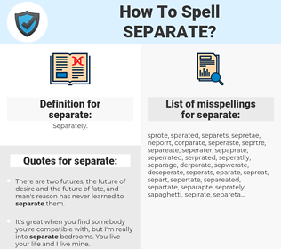 separate, spellcheck separate, how to spell separate, how do you spell separate, correct spelling for separate