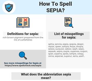 sepia, spellcheck sepia, how to spell sepia, how do you spell sepia, correct spelling for sepia
