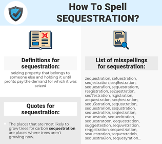sequestration, spellcheck sequestration, how to spell sequestration, how do you spell sequestration, correct spelling for sequestration