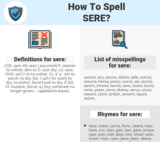 sere, spellcheck sere, how to spell sere, how do you spell sere, correct spelling for sere