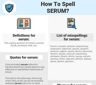 serum, spellcheck serum, how to spell serum, how do you spell serum, correct spelling for serum