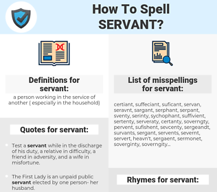 servant, spellcheck servant, how to spell servant, how do you spell servant, correct spelling for servant