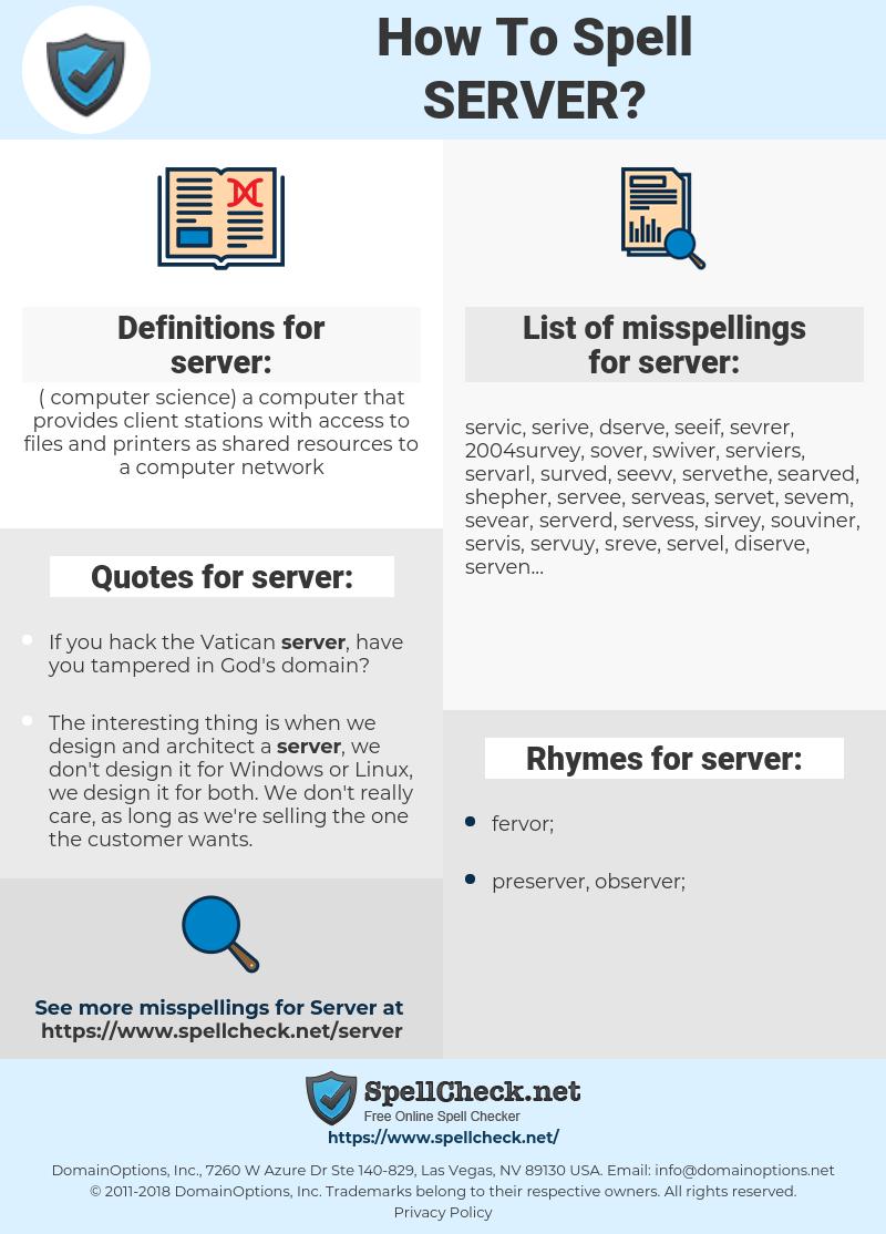server, spellcheck server, how to spell server, how do you spell server, correct spelling for server