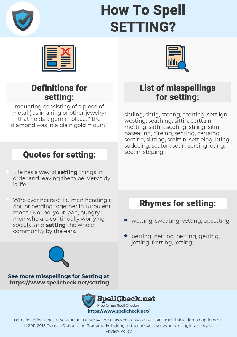 setting, spellcheck setting, how to spell setting, how do you spell setting, correct spelling for setting