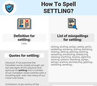 settling, spellcheck settling, how to spell settling, how do you spell settling, correct spelling for settling