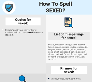 sexed, spellcheck sexed, how to spell sexed, how do you spell sexed, correct spelling for sexed