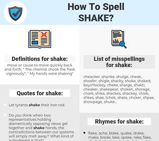 shake, spellcheck shake, how to spell shake, how do you spell shake, correct spelling for shake