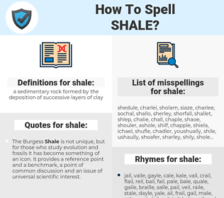 shale, spellcheck shale, how to spell shale, how do you spell shale, correct spelling for shale
