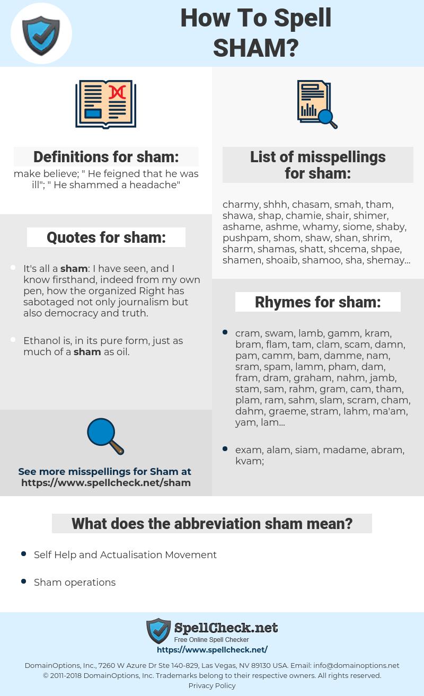 sham, spellcheck sham, how to spell sham, how do you spell sham, correct spelling for sham
