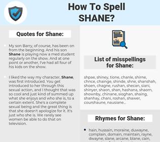 Shane, spellcheck Shane, how to spell Shane, how do you spell Shane, correct spelling for Shane