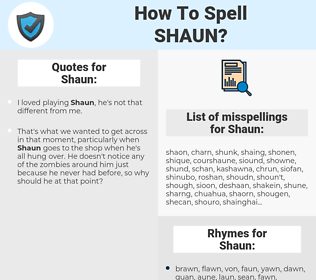 Shaun, spellcheck Shaun, how to spell Shaun, how do you spell Shaun, correct spelling for Shaun