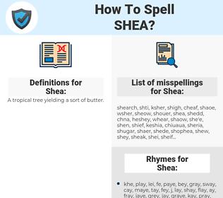 Shea, spellcheck Shea, how to spell Shea, how do you spell Shea, correct spelling for Shea