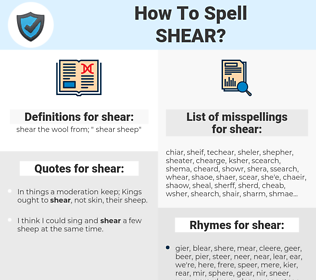 shear, spellcheck shear, how to spell shear, how do you spell shear, correct spelling for shear