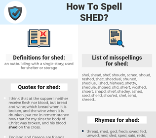 shed, spellcheck shed, how to spell shed, how do you spell shed, correct spelling for shed