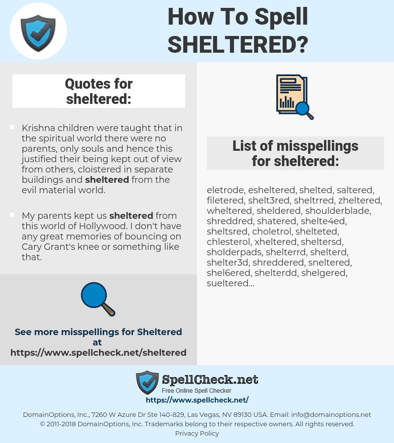 sheltered, spellcheck sheltered, how to spell sheltered, how do you spell sheltered, correct spelling for sheltered
