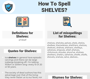 Shelves, spellcheck Shelves, how to spell Shelves, how do you spell Shelves, correct spelling for Shelves