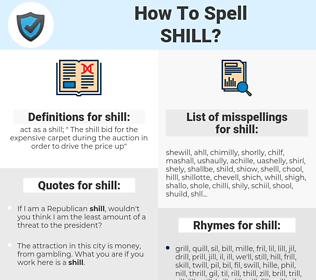 shill, spellcheck shill, how to spell shill, how do you spell shill, correct spelling for shill