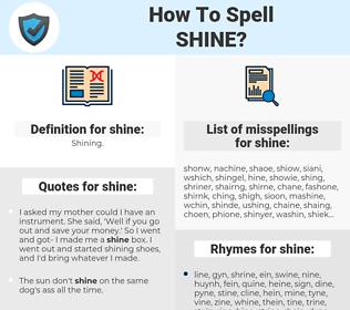 shine, spellcheck shine, how to spell shine, how do you spell shine, correct spelling for shine