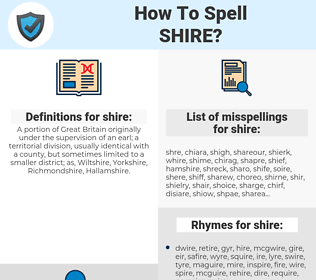 shire, spellcheck shire, how to spell shire, how do you spell shire, correct spelling for shire