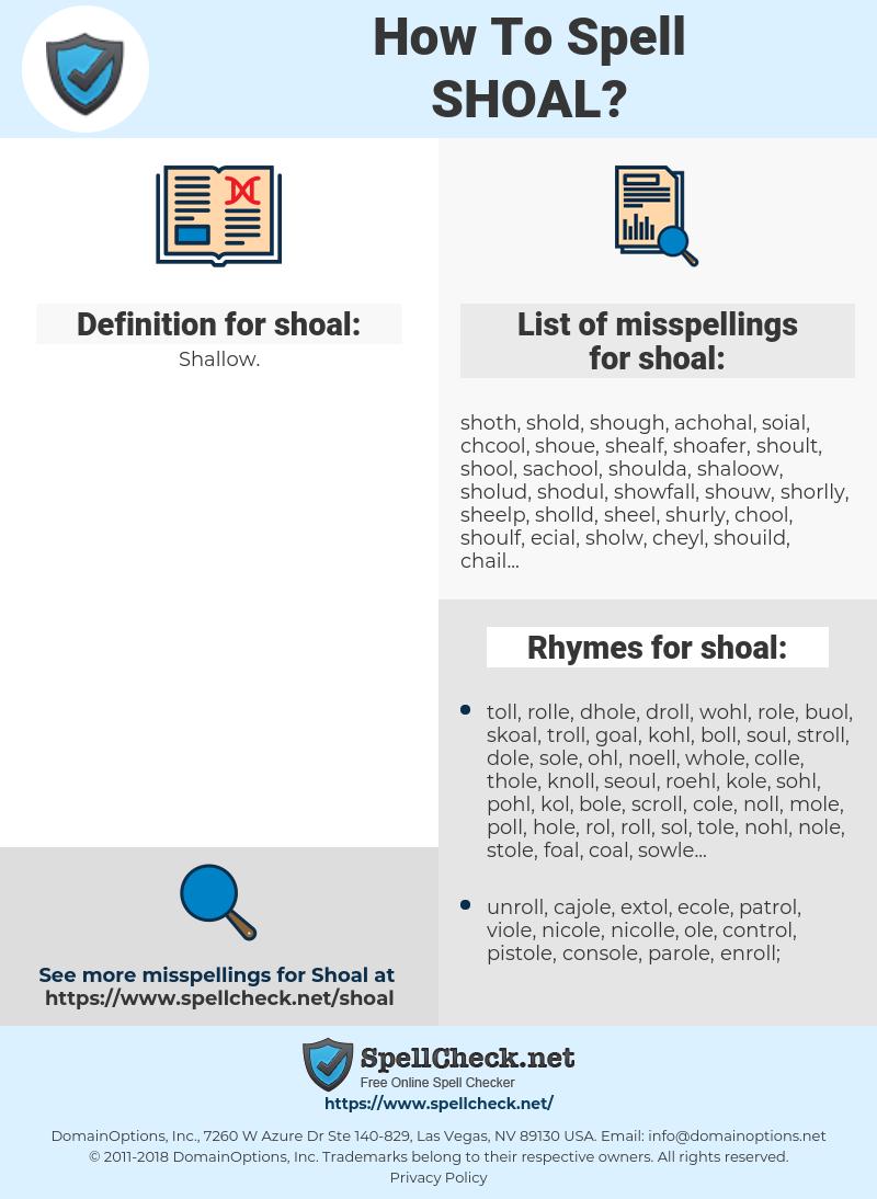 shoal, spellcheck shoal, how to spell shoal, how do you spell shoal, correct spelling for shoal