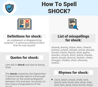 shock, spellcheck shock, how to spell shock, how do you spell shock, correct spelling for shock