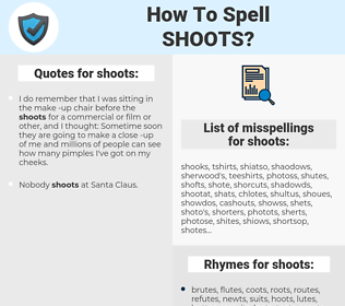 shoots, spellcheck shoots, how to spell shoots, how do you spell shoots, correct spelling for shoots