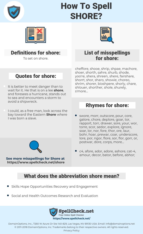shore, spellcheck shore, how to spell shore, how do you spell shore, correct spelling for shore
