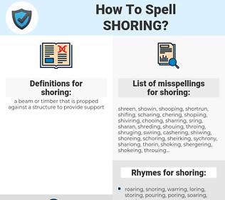 shoring, spellcheck shoring, how to spell shoring, how do you spell shoring, correct spelling for shoring