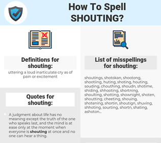 shouting, spellcheck shouting, how to spell shouting, how do you spell shouting, correct spelling for shouting