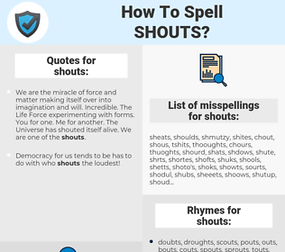 shouts, spellcheck shouts, how to spell shouts, how do you spell shouts, correct spelling for shouts