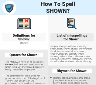 Shown, spellcheck Shown, how to spell Shown, how do you spell Shown, correct spelling for Shown