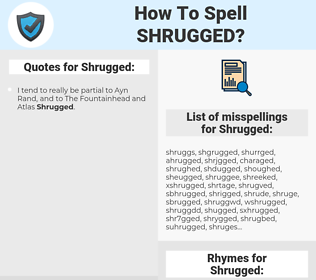 Shrugged, spellcheck Shrugged, how to spell Shrugged, how do you spell Shrugged, correct spelling for Shrugged