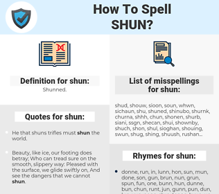 shun, spellcheck shun, how to spell shun, how do you spell shun, correct spelling for shun