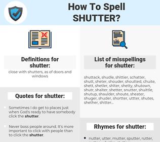 shutter, spellcheck shutter, how to spell shutter, how do you spell shutter, correct spelling for shutter