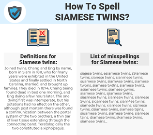Siamese twins, spellcheck Siamese twins, how to spell Siamese twins, how do you spell Siamese twins, correct spelling for Siamese twins
