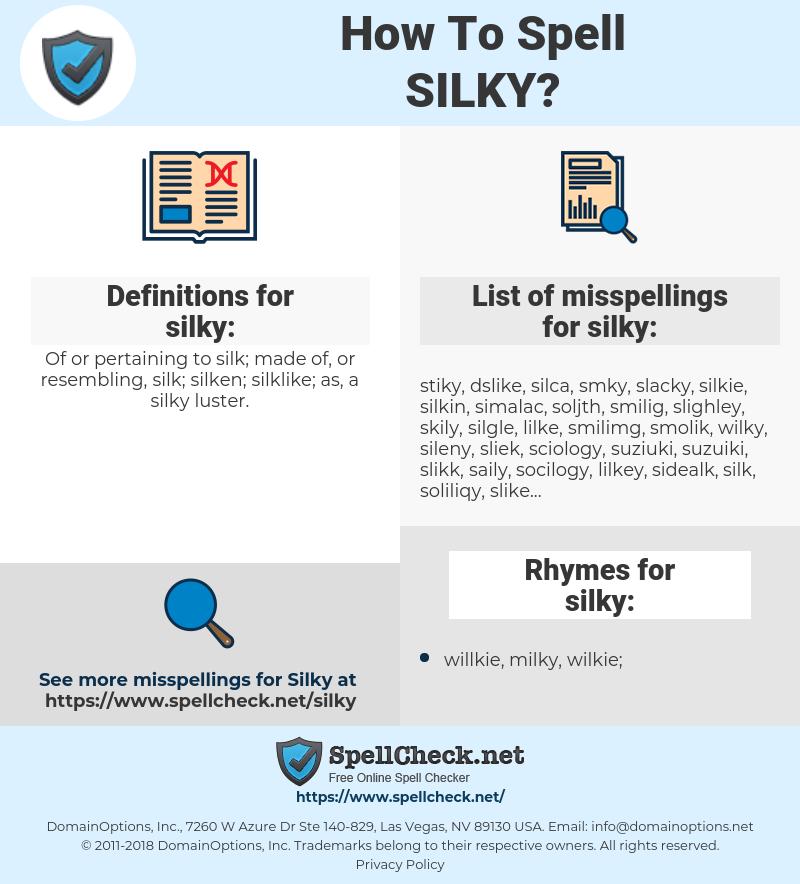 silky, spellcheck silky, how to spell silky, how do you spell silky, correct spelling for silky